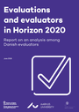 Evaluations and evaluators in Horizon 2020 - Report on an analysis among Danish evaluators