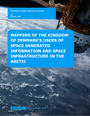 Mapping of the Kingdom of Denmark's users of space generated information and space infrastructure in the Arctic